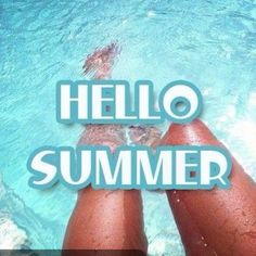 Hello pictures and quotes Hello Pictures, Leg Pictures, Summer Pictures, Hello Summer, Summer Of Love, Summer Legs, Image New, Summer Quotes, Girls Life