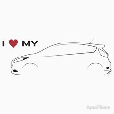 'I Love My Hot Hatch (Light background)' T-Shirt by ApexFibers Focus Rs, Ford Focus, My Dream Car, Dream Cars, Ford Fiesta Modified, St Logo, Car Silhouette, Ford Fiesta St, Vr46