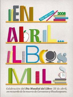 Cartel del Día del libro 2008 Reading Art, I Love Reading, I Love Books, Books To Read, Book Corners, Classroom Language, Language Lessons, Book Week, Creative Writing