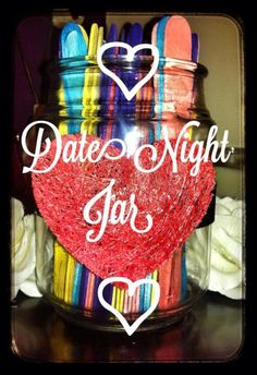 Date night jar with so many ideas - really like this idea miss being able to have date nights hard once you have kids but love my family  nights :)