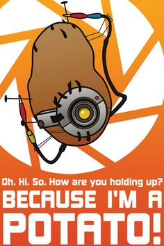 One of my favourite quotes from Portal 2 Portal 2, Portal Memes, Geeks, Fan Art, Poster Minimalista, Aperture Science, Photo Print, Lol, Geek Out