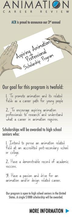 $1,000 scholarship for high school seniors pursuing animation careers. Deadline June 1