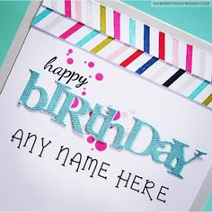 Colorful Happy Birthday Wish Cards With Name