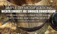 Simple DIY Modifications For A Weber Smokey Joe Smoker Conversion Stainless Steel Is Rolled To Fit Inside The Smokey Joes Kettle And Lid - Camping For Foodies .com #camping #camp #rv #rvers #rving #campfire #campfires #cast #iron #castiron #fun #ideas #pl