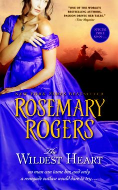 """The Wildest Heart by Rosemary Rogers - on sale for only $2.99 via Nook. (7/20-8/04) """"A true American west adventure. It makes you cry, it makes you wish, and it makes you dream. It's what a romance novel is all about."""" --Reader"""