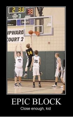 i played basketball a really long time ago and that blocking kid was so me