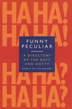 Funny, Peculiar - An Encyclopedia of Eccentric Acts, Bizarre Behaviour and Unusual Facts About the Famous and the Famously Strange av Aubrey Dillon-Malone Murder Mystery Books, Unusual Facts, Fantasy Books, Eccentric, Behavior, My Books, Haha, Acting, Wink Wink