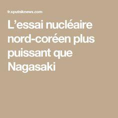 L'essai nucléaire nord-coréen plus puissant que Nagasaki
