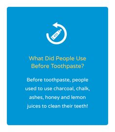 What do you think people used before toothpaste?