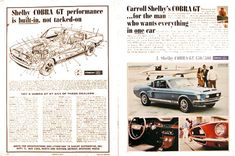 1968 Carroll Shelby Cobra GT original vintage advertisement. These road cars were designed by racing car builders. Available with a choice of four engines including the 428 Cobra Jet, luxurious interiors with fitted consoles, fog lamps and much more. Highly detailed cutaway view featured on left page. For the man who wants everything in one car.