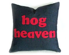 Funny Man Cave Pillow - HOG HEAVEN ... great gift idea for a sloppy guy... Father's Day Gift?