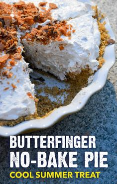 Butterfinger® Pie. A no-bake freezer dessert that your friends and family will love, this sweet treat combines a graham cracker crust with chocolate syrup, cream cheese, and whipped topping.