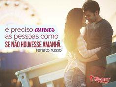 É preciso amar as pessoas como se não houvesse amanhã. #amar #amor #amanha