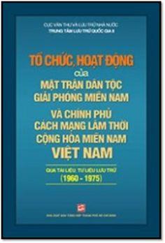 Tổ Chức, Hoạt Động Của MTDT Giải Phóng Miền Nam Và Chính Phủ Cách Mạng Lâm Thời Cộng Hòa MNVN | Sách Việt Nam