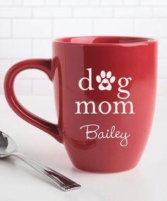 Loving this 'Dog Mom' Personalized Bistro Mug on #zulily! #zulilyfinds