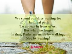 We hope you'll find your path and achieve! We are planning for some exciting offers for you, Meanwhile, Like & Repin our pins to get the updates for our upcoming GRAND OFFERS!  #grubin #quote #offer #quoteoftheday #walking