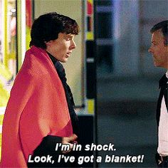 I really need to start carrying a blanket around just so I can use this is any and every situation... oh sherlock