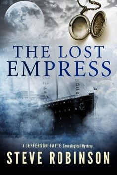 The Lost Empress by Steve Robinson.  Cover image from amazon.com.  Click the cover image to check out or request the mystery kindle