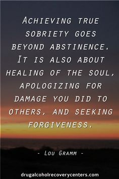 Sobriety, Healing, Forgiveness  Recovery Quote Follow:  https://www.pinterest.com/DAR_Centers/ http://drugalcoholrecoverycenters.com/