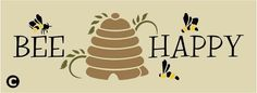 Primitive Stencil, BEE HAPPY, Bee Hive, Bees, Home Decor, Welcome, Paint Signs!  #AmericanaPrimitiveStencils