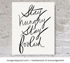 Stay Hungry, Stay Foolish, inspirational printable, black and white quote, quote print, home decor
