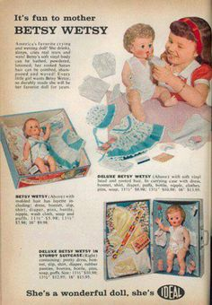 Betsy Wetsy Doll.  I had this, and of course I got in trouble because it wet through the receiving blankets onto my mom's wood chair.