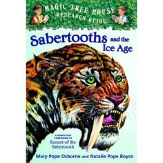 Magic Tree House Fact Tracker Sabertooths and the Ice Age: A Nonfiction Companion to Magic Tree House Sunset of the Sabertooth (A Stepping Stone Book(TM)) (Magic Tree House (R) Fact Tracker) by Mary Pope Osborne, Natalie Pope Boyce Childrens Ebooks, Magic Treehouse, Ice Age, Chapter Books, Historical Fiction, Used Books, Book Series, Nonfiction, Sunset