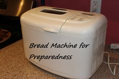 Bread Machine Preparedness