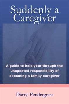 Suddenly a Caregiver - Sharing a family's experience and lessons learned to help you through the unexpected responsibility of becoming a family caregiver. The lessons learned include advocacy, caregiver concerns, organizational helpers, grieving, and a variety of other topics while caring for my wife who was diagnosed with glioblastoma multiforme - a stage 4 brain cancer. $14.99