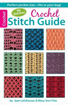 Crochet Stitch Guide - 86 6 Stitches by Jean Leinhauser & Mary Ann Frits -- I actually own this & can't wait to try these out as I continue learning!