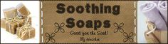Soothing Soaps - Melt and Pour Soaps and Recipes