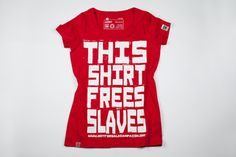 This Shirt Frees Slaves / Red Women's - Fair Trade Shop. #womens #tshirt #fairtrade
