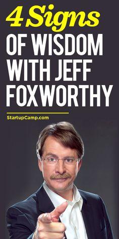 4 Signs of Wisdom with Jeff Foxworthy  Learn how to spot wisdom.