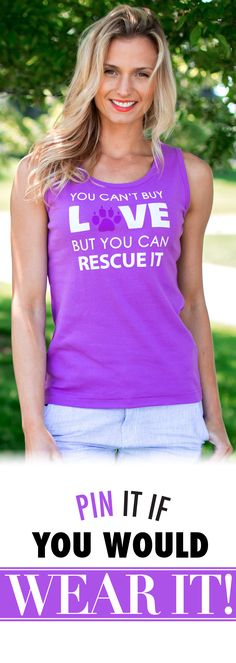 """""""You can't buy love but you can rescue it"""" -- truer words were never spoken. Putting a price on the joy you feel when taking in a sweet rescue animal is impawsible. Share the secret to joy with this casual paw print tank."""