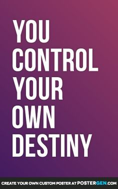 you control your own destiny essay
