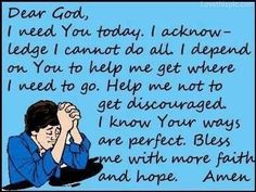 Dear God, I know you hear and see all.  I make this my daily prayer to you.