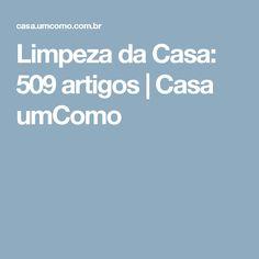 Limpeza da Casa: 509 artigos | Casa umComo