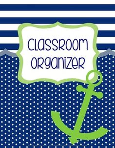 Organize and Go! A Classroom Organizer in a classic nautical theme. This resource was created to help you organize all the information for your elementary classroom. This resource includes:*forms to help you*Class InformationStudent InformationAllergiesHow Do We Get Home?