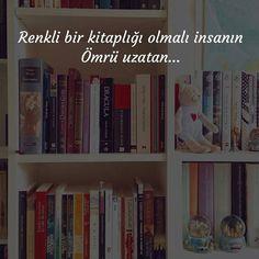 Renkli bir kitaplığı olmalı insanın,  Ömrü uzatan...  #sözler #anlamlısözler #güzelsözler #manalısözler #özlüsözler #alıntı #alıntılar #alıntıdır #alıntısözler