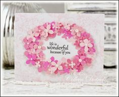 Greeting card with sentiment framed by dozens of punched pink hydrangea blossoms.  Stampin' Up!, Wplus9 stamps.