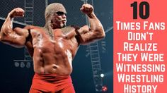 Top 10 Times Fans Didn't Realize They Were Witnessing Wrestling History