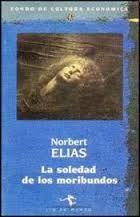 La Soledad de los moribundos / Elias, Norbert