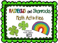 Rainbow+and+Shamrocks+Math+ActivitiesHow+Do+You+Like+Your+Potatoes?+surveyWhat's+Your+Favorite+Green+Veggies?+surveyRainbows+and+Shamrocks+Toss+It!+surveyRainbow+Hair+PatternsShamrock+Shuffle+Place+ValueRainbow+Odd+or+EvenRainbow+Fair+Shares+-+dividing+by+3s+or+4sLeprechaun's+Gold+Counting+OnGiving+Gold+Subtraction+Word+ProblemsCounting+Gold+Skip+Counting+by+2s,+5s,+10sI+CAN+charts+provided+to+encourage+student+independence!