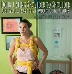 Step by Step photo and video tutorial for Double Sling Shoulder to Shoulder (formerly called Double Rebozo Shoulder to Shoulder), a supportive multi-layer woven wrap back carry.