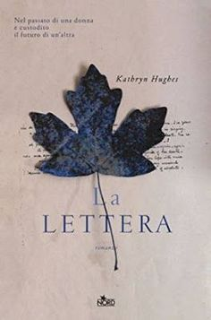 Editrice Nord   La Lettera Kathryn Hughes  #Narrativa  Sognando tra le Righe: LA LETTERA Kathryn Hughes Recensione