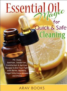 Amazing Essential Oil Magic For Quick & Safe Cleaning. This would be a great resource to read this weekend and learn how to start creating your natural cleaning products for germ-free living.