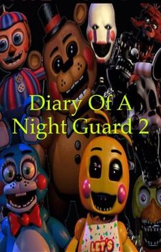 Just wrote the 5th chapter of my 2nd FNAF book! 'Diary Of A Night Guard 2'