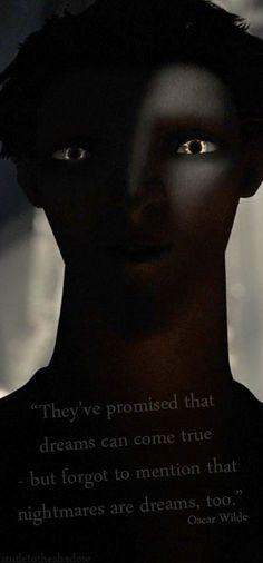 Ils ont promis que les rêves peuvent devenir réalité, mais ont oublié de mentionner que les cauchemars sont des rêves, aussi.