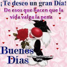 ¡Te deseo un gran día! De esos que hacen que la vida valga la pena Buenos días