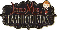 Little Miss Fashionistas